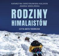 Rodziny himalaistów - Katarzyna Skrzydłowska-Kalukin - audiobook