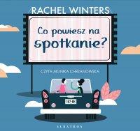 Co powiesz na spotkanie? - Rachel Winters - audiobook