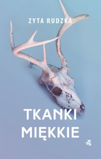 Tkanki miękkie - Zyta Rudzka - ebook