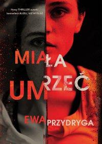 Miała umrzeć - Ewa Przydryga - ebook