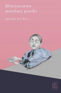 Ministerstwo moralnej paniki - Amanda Lee Koe - ebook