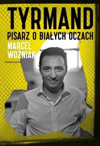 Tyrmand. Pisarz o białych oczach - Marcel Woźniak - ebook