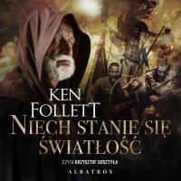 Niech stanie się światłość - Ken Follett - audiobook