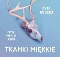 Tkanki miękkie - Zyta Rudzka - audiobook