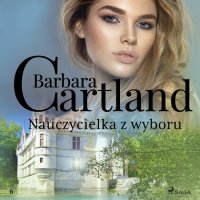 Nauczycielka z wyboru - Barbara Cartland - audiobook