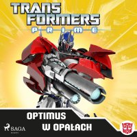 Transformers PRIME. Optimus w opałach - Hasbro Entertainment - audiobook