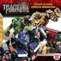 Transformers 2. Powieść filmowa. Zemsta upadłych - Dan Jolley - audiobook