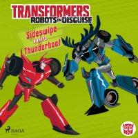 Transformers. Robots in Disguise. Sideswipe kontra Thunderhoof - John Sazaklis - audiobook