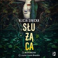 Służąca - Alicja Sinicka - audiobook