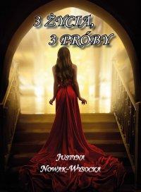 3 życia, 3 próby - Justyna Nowak-Wysocka - ebook