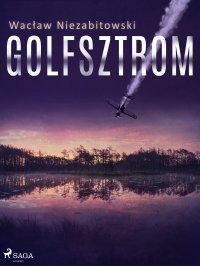 Golfsztrom - Wacław Niezabitowski - ebook
