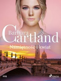 Namiętność i kwiat - Barbara Cartland - ebook
