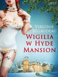 Wigilia w Hyde Mansion - Virginie Bégaudeau - ebook