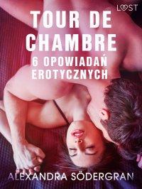 Tour de Chambre. 6 opowiadań erotycznych - Alexandra Södergran - ebook