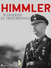 Himmler. Biurokrata od eksterminacji - Lucas Hugo Pavetto - ebook