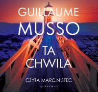 Ta chwila - Guillaume Musso - audiobook