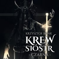 Krew sióstr. Czarna - Krzysztof Bonk - audiobook