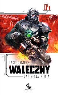 Zaginiona flota 4. Waleczny - Jack Campbell - ebook