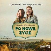 Po nowe życie - Weronika Wierzchowska - audiobook