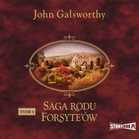 Saga rodu Forsyte'ów. Tom 1. Posiadacz - John Galsworthy - audiobook