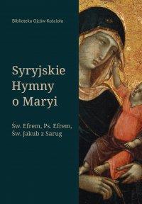 Syryjskie hymny o Maryi - św. Efrem Syryjczyk - ebook