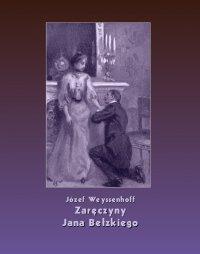 Zaręczyny Jana Bełzkiego - Józef Weyssenhoff - ebook