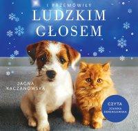I przemówiły ludzkim głosem - Jagna Kaczanowska - audiobook