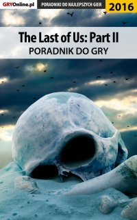 The Last of Us 2 - poradnik do gry