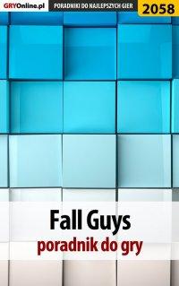"Fall Guys - poradnik do gry - Jacek ""Stranger"" Hałas - ebook"
