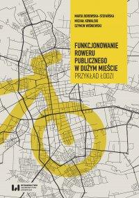 Funkcjonowanie roweru publicznego w dużym mieście. Przykład Łodzi - Marta Borowska-Stefańska - ebook