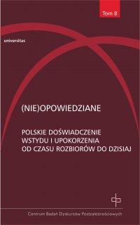 (Nie)opowiedziane. Polskie doświadczenie wstydu i upokorzenia od czasu rozbiorów do dzisiaj - prof. dr hab. Hanna Gosk - ebook