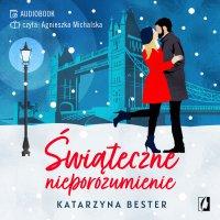 Świąteczne nieporozumienie - Katarzyna Bester - audiobook