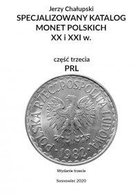 Specjalizowany katalog monet polskich—PRL. Wydanie trzecie - Jerzy Chałupski - ebook