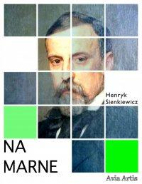 Na marne - Henryk Sienkiewicz - ebook
