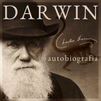 Darwin. Autobiografia. Wspomnienia z rozwoju mojego umysłu i charakteru - Charles Darwin - audiobook