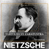 Tako rzecze Zaratustra - Fryderyk Nietzsche - audiobook