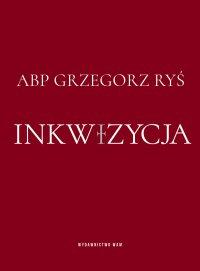 Inkwizycja - Abp Grzegorz Ryś - ebook
