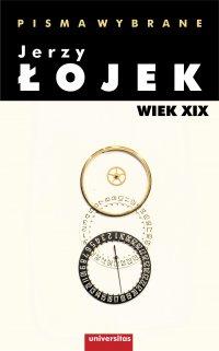 Pisma wybrane. Wiek XIX - Jerzy Łojek - ebook