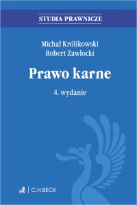 Prawo karne. Wydanie 4 - Michał Królikowski prof. UW - ebook