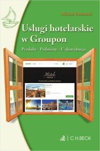 Usługi hotelarskie w Groupon. Produkt. Podmioty. E-dystrybucja - Michał Rudnicki - ebook