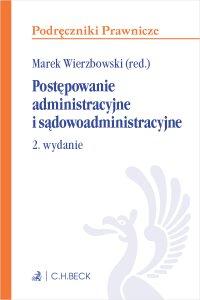 Postępowanie administracyjne i sądowoadministracyjne. Wydanie 2 - Marek Wierzbowski - ebook