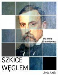 Szkice węglem - Henryk Sienkiewicz - ebook