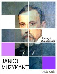Janko Muzykant - Henryk Sienkiewicz - ebook