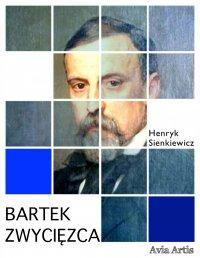 Bartek zwycięzca - Henryk Sienkiewicz - ebook