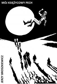 Mój księżycowy pech - Jerzy Broszkiewicz - ebook