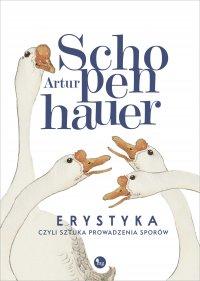 Erystyka, czyli sztuka prowadzenia sporów - Artur Schopenhauer - ebook