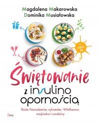 Świętowanie z insulinoopornością - Magdalena Makarowska - ebook