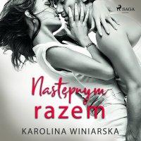 Następnym razem - Karolina Winiarska - audiobook