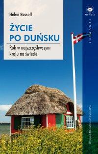 Życie po duńsku. Rok w najszczęśliwszym kraju na świecie - Helen Russell - ebook