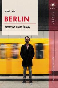 Berlin. Hipsterska stolica Europy - Jakob Hein - ebook